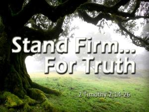 Stand Firm for Truth